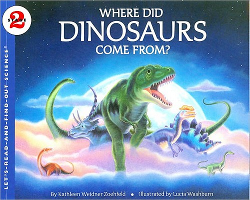 Where Did Dinosaurs Come From? By Zoehfeld, Kathleen Weidner/ Washburn, Lucia (ILT)