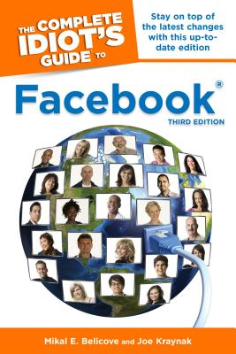 The Complete Idiot's Guide to Facebook By Belicove, Mikal E./ Kraynak, Joe